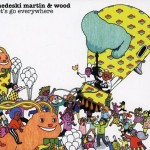 'Let's Go Everywhere' by Medeski Martin & Wood